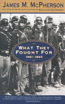 What They Fought For  1861 1865