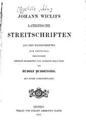 Johann Wiclifs lateinische Streitschriften