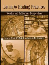 Latina/o Healing Practices: Mestizo and Indigenous Perspectives