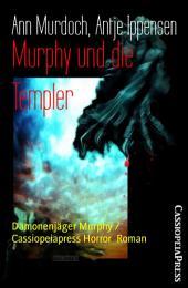 Murphy und die Templer: Dämonenjäger Murphy / Cassiopeiapress Horror Roman