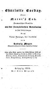Charlotte Corday; oder, Marat's tod: dramatisches gemälde aus der französischen revolution in fünf abtheilungen, ...