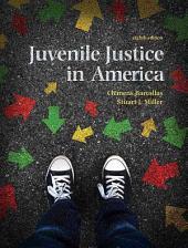 Juvenile Justice In America: Edition 8