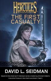 Hercules: The First Casualty: Hercules: The Legendary Journeys