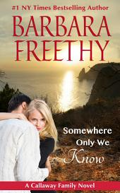 Somewhere Only We Know (Callaways #8)