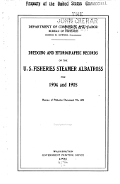 """Dredging and Hydrographic Records of the U.S. Fisheries Steamer """"Albatross"""" ..."""