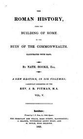 The Roman history from the building of Rome to the ruin of the Commonwealth: Volume 5