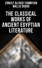 The Classical Works of Ancient Egyptian Literature