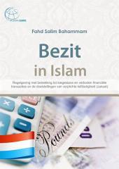 Bezit in islam: Regelgeving met betrekking tot toegestane en verboden financiële transacties en de doelstellingen van verplichte liefdadigheid (zakaat)