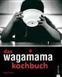 Das Wagamama Kochbuch PDF