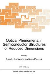Optical Phenomena in Semiconductor Structures of Reduced Dimensions