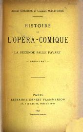 Histoire de l'Opéra-Comique: La seconde Salle Favart--1840-[1887] ...
