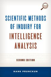 Scientific Methods of Inquiry for Intelligence Analysis: Edition 2