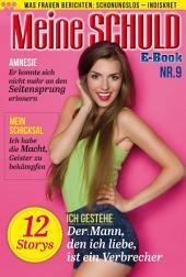 Meine Schuld 9 – Romanzeitschrift: Was Frauen Berichten: Schonungslos – Indiskret