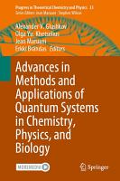 Advances in Methods and Applications of Quantum Systems in Chemistry  Physics  and Biology PDF