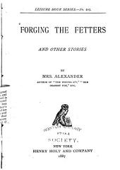 Forging the Fetters: And Other Stories