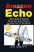 Amazon Echo  Users Guide   Manual To Amazon Echo  Secret Tips And Tricks To Connect You To The World PDF