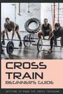 Cross Train Beginner s Guide PDF