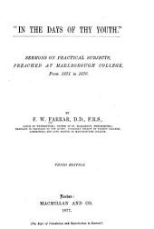 """In the Days of Thy Youth."": Sermons on Practical Subjects, Preached at Marlborough College, from 1871-1876"