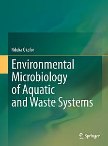 Environmental Microbiology of Aquatic and Waste Systems PDF