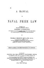 A Manual of Naval Prize Law: Founded Upon the Manual Prepared in 1866 by Godfrey Lushington ...