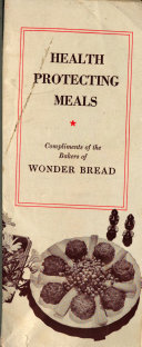 Health Protecting Meals, Compliments of the Bakers of Wonder Bread