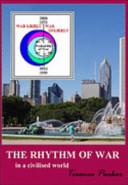 The Rhythm of War in a Civilised World