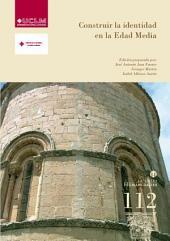 Construir la identidad en la Edad Media: Poder y memoria en la Castilla de los siglos VII a XV