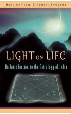 Light on Life  An Introduction to the Astrology of India PDF
