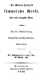 Dr. Martin Luthers' sämmtliche Werke: Exegetische deutsche Schriften