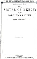 The Sister of Mercy  Or  The Soldier s Victim PDF