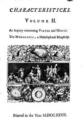 An inquiry concerning virtue and merit. The moralists; a philosophical rhapsody