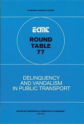 ECMT Round Tables Delinquency and Vandalism in Public Transport Report of the Seventy-Seventh Round Table on Transport Economics Held in Paris on 8-9 October 1987: Report of the Seventy-Seventh Round Table on Transport Economics Held in Paris on 8-9 October 1987