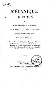 Mécanique physique, ou Traité expérimental et raisonné du mouvement et de l'équilibre considérés dans les corps solides