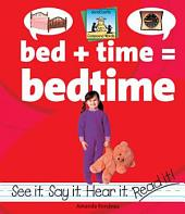 Bed + Time=Bedtime