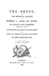 The Bruce: Or, The Metrical History of Robert I, King of Scots
