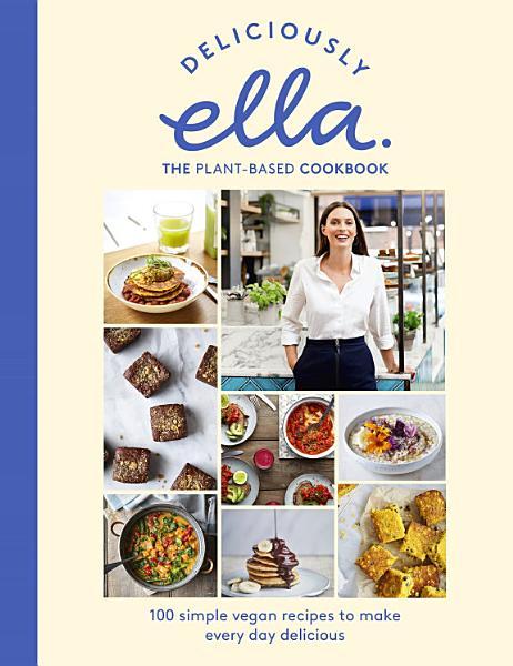 Download Deliciously Ella The Plant Based Cookbook Book