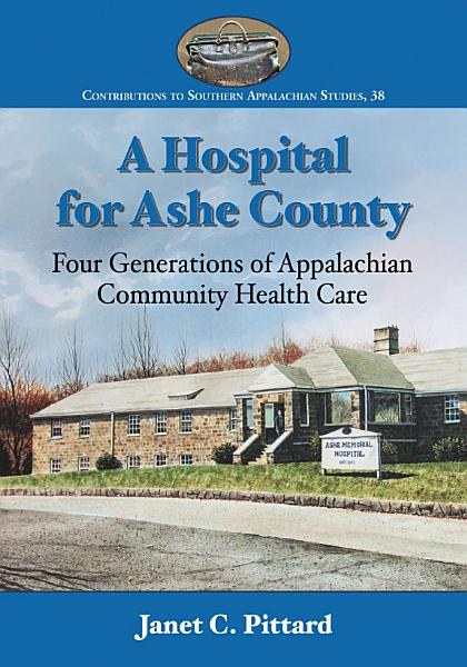 A Hospital for Ashe County Pdf Book