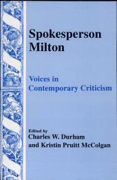 Spokesperson Milton: Voices in Contemporary Criticism