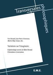 Variations sur l'imaginaire: L'épistémologie ouverte de Gilbert Durand - Orientations et innovations
