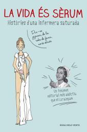 La vida és sèrum: Històries d'una infermera saturada