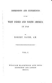 Impressions and Experiences of the West Indies and North America in 1849: Volume 1