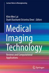 Medical Imaging Technology: Reviews and Computational Applications