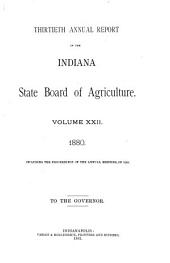 Annual Report of the Indiana State Board of Agriculture: Volume 13, Part 1880; Volume 22