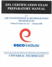 EPA Certification Exam Preparatory Manual for Air Conditioning & Refrigeration Technicians: 8th Edition