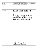 Identity theft greater awareness and use of existing data are needed.