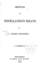 Critical and Miscellaneous Essays: By James Stephen