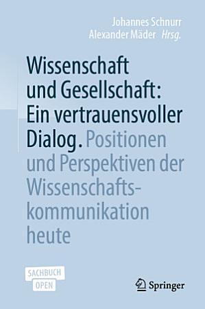 Wissenschaft und Gesellschaft  Ein vertrauensvoller Dialog PDF