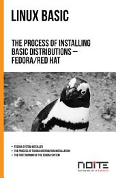 The process of installing basic distributions – Fedora/Red Hat: Linux Basic. AL1-015
