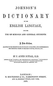 Johnson's Dictionary of the English language, for the use of schools