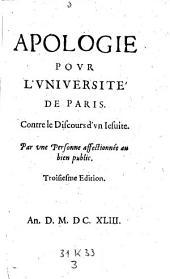 Apologie pour l'Universite de Paris, contre le discours d'un Jesuite, par une personne affectionnee au bien public (gall.): 3